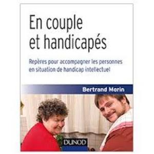 En couple et handicapés : comment accompagner les personnes en situation de handicap intellectuel