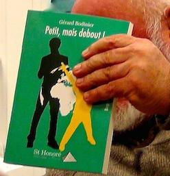 Gérard Bodinier, «Petit mais debout!»