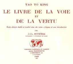 Le Livre de la Voie et de la Vertu, J. J. L. Duyvendak éd. et trad., Maisonneuve, Paris, 1953