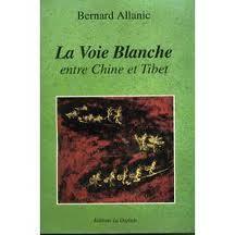 La Voie blanche entre Chine et Tibet, B. Allanic, Ed. La Digitale 1994