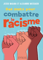 """Un livre pour jeunes... et adultes : """"Des mots pour combattre le racisme"""""""