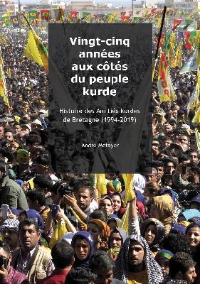 """A lire : """"Vingt-cinq années aux côtés du peuple kurde"""" (par les Amitiés kurdes de Bretagne)"""
