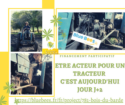 L'Eco domaine Le Bois du Barde (suite) : qui veut aider à acheter un nouveau tracteur ?