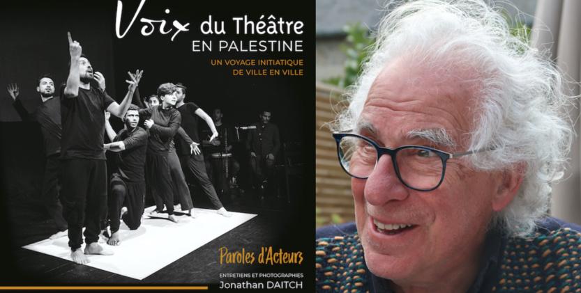 Dans un livre, Jonathan porte la voix du foisonnant théâtre palestinien