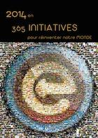 « 365 initiatives pour réinventer notre Monde »