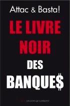  À lire :  « Le livre noir des banques »