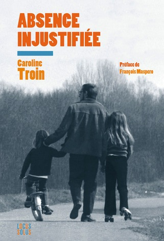 "À lire : « Absence injustifiée"" de Caroline Troin"