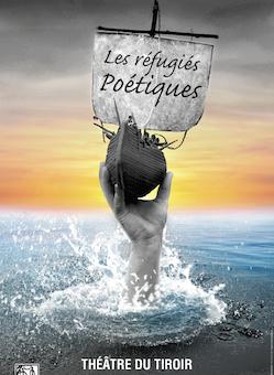 """A découvrir : """"Les réfugiés poétiques"""" par la troupe des """"Suppliantes"""""""
