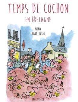 """Une BD à ne pas manquer : """"Temps de cochon en Bretagne"""""""