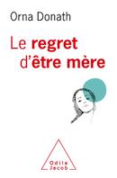 """En librairie : """"Le regret d'être mère"""""""