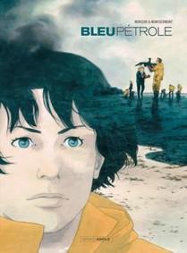 B D : «Bleu pétrole», une famille dans la tourmente