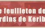 """Le feuilleton des """"Jardins de Keribet"""""""