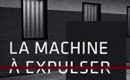 Un webdocumentaire sur « La machine à expulser »