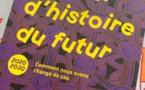 """Pour aborder avec optimisme et détermination la rentrée, le """"Manuel d'histoire du futur"""""""