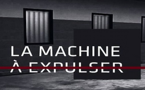 Un webdocumentaire sur « La machine à expulser »
