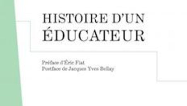 """Un livre-témoignage : """"Histoire d'un éducateur"""""""